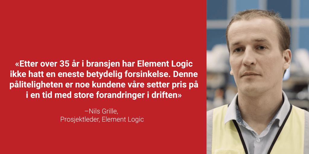 """Et portrettbilde av Nils Grille i en rød boks med sitatet """"Etter over 35 år i bransjen har Element Logic ikke hatt en eneste betydelig forsinkelse. Denne påliteligheten er noe kundene våre setter pris på i en tid meg store forandringer i driften"""""""